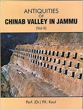 Antiquities of Chinab Valley In Jammu (Vol-II)