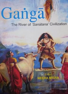 Ganga: The River of 'Sanatana' Civilization